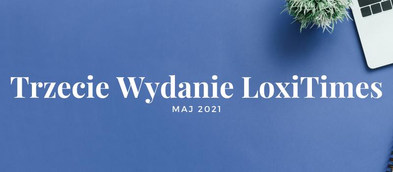 LoxiTimes – wydanie 3/2021